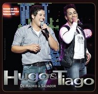 Hugo e Tiago - De Madrid A Salvador
