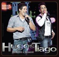 Hugo e Tiago - De Madrid A Salvador