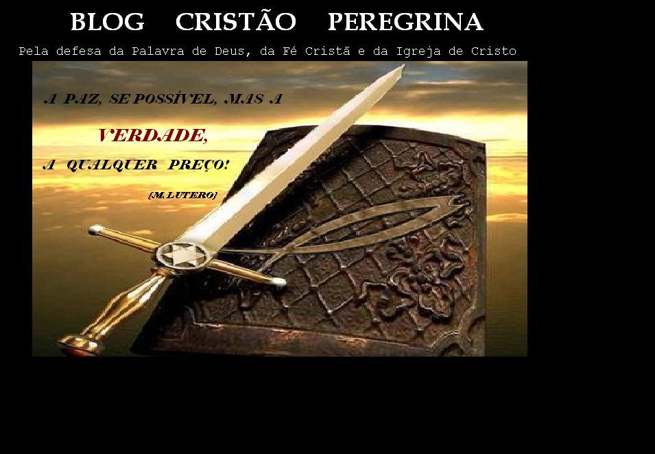 BLOG CRISTÃO PEREGRINA - site cristão