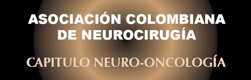 ASOCIACIÓN COLOMBIANA DE NEUROCIRUGÍA CAPITULO DE NEURO-ONCOLOGÍA Y BASE DE CRÁNEO