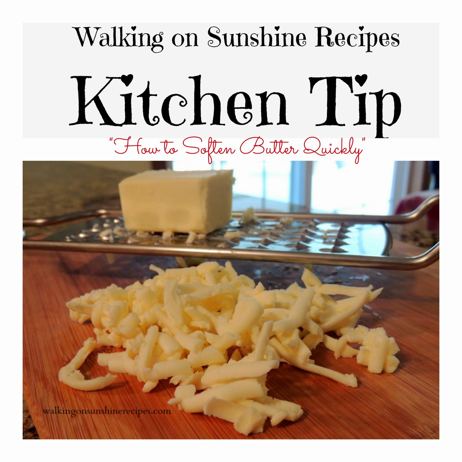 How to Soften Butter Quickly / Kitchen Tip / Walking on Sunshine Recipes