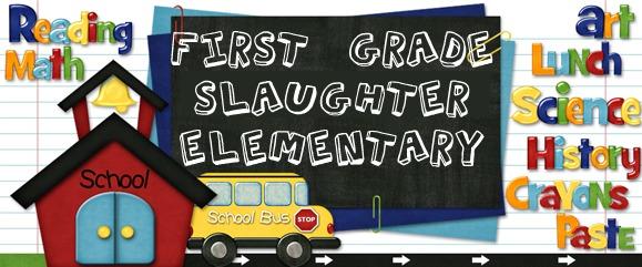 1st Grade at Slaughter Elementary