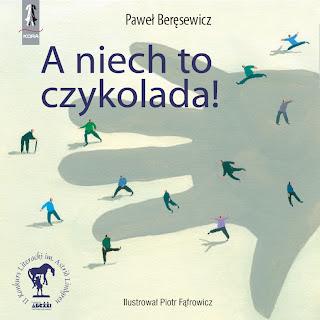 Paweł Beręsewicz. A niech to czykolada!