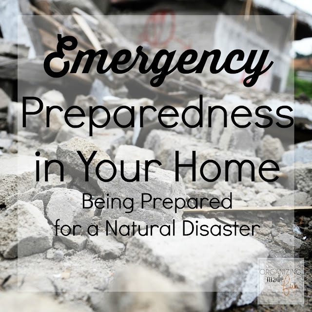 Emergency Preparedness in Your Home - Being Prepared for a Natural Disaster :: OrganizingMadeFun.com