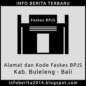 Daftar Alamat dan Kode Faskes BPJS Buleleng - Bali