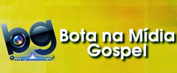 Bota na Mídia Gospel