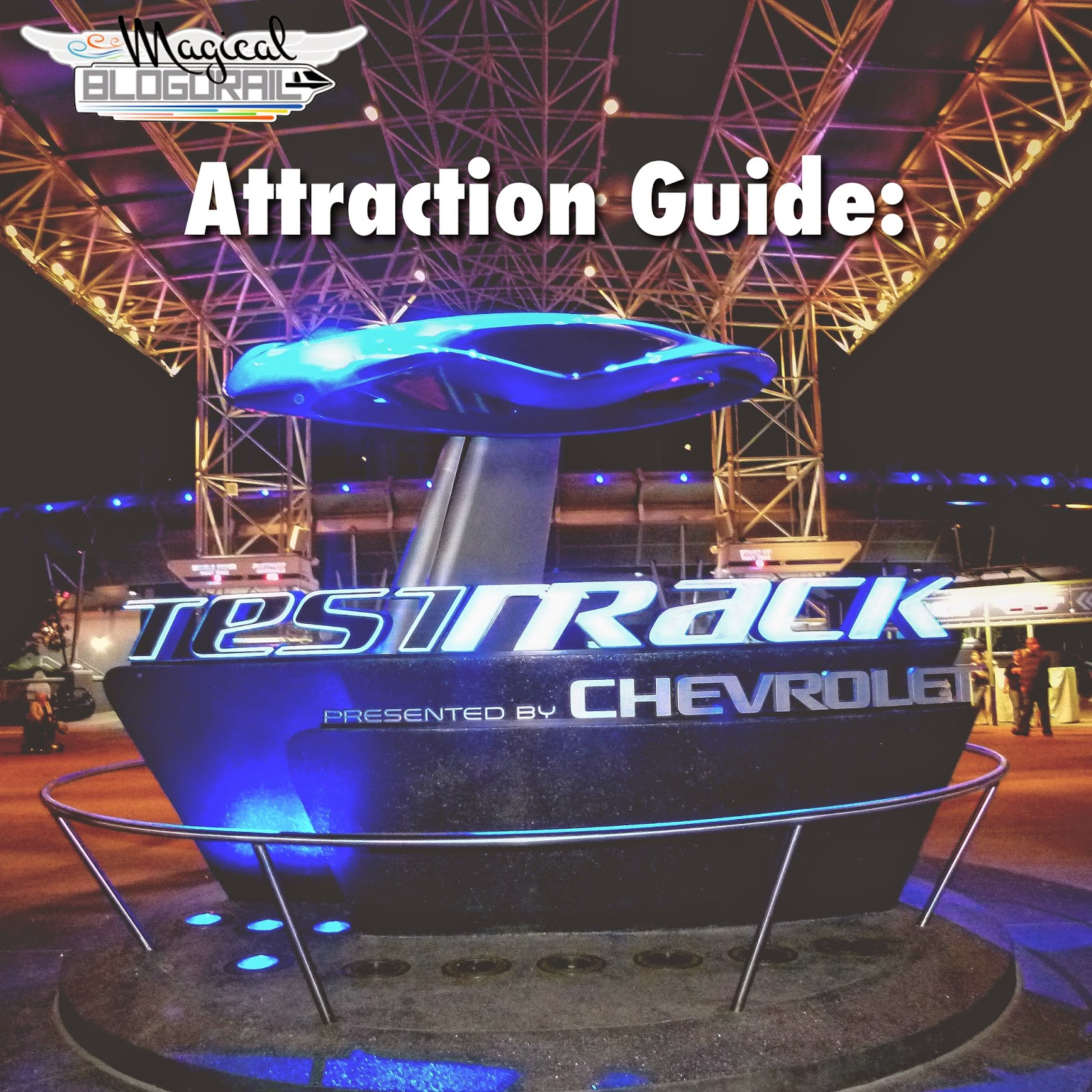 Attraction Guide: Test Track from the Magical Blogorail