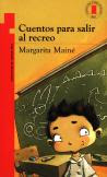 CUENTOS PARA SALIR A RECREO---MARGARITA MAINE