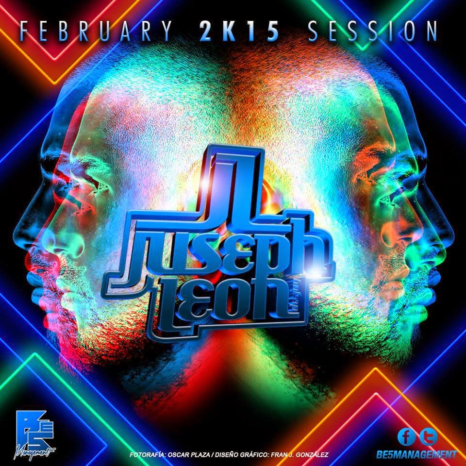 DJ Juseph León - FEBRUARY 2K15 SESSION