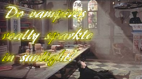 Do vampires sparkle in sunlight?