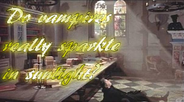 Do vampires sparkle in sunlight?