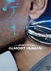 Almost Human Season 1, Episode 1 Pilot