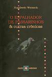 O espalhador de passarinhos e outras crônicas