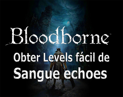 BLOODBORNE DETONADO, CHEATS:
