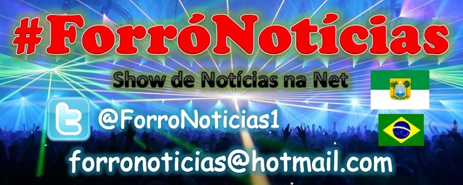 #ForróNotícias