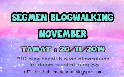 http://official-shahirasulaiman.blogspot.com/2014/11/segmen-blogwalking-november.html