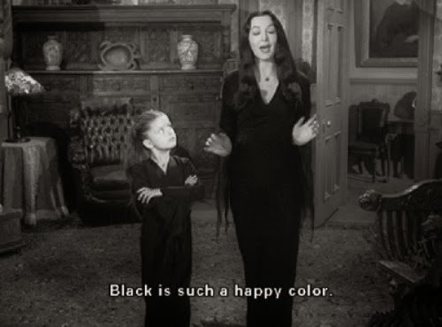 """Black is such a happy colour"""