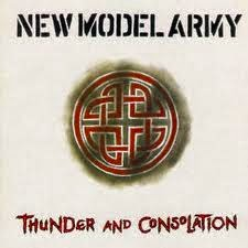 New Model Army. Thunder & Consolation