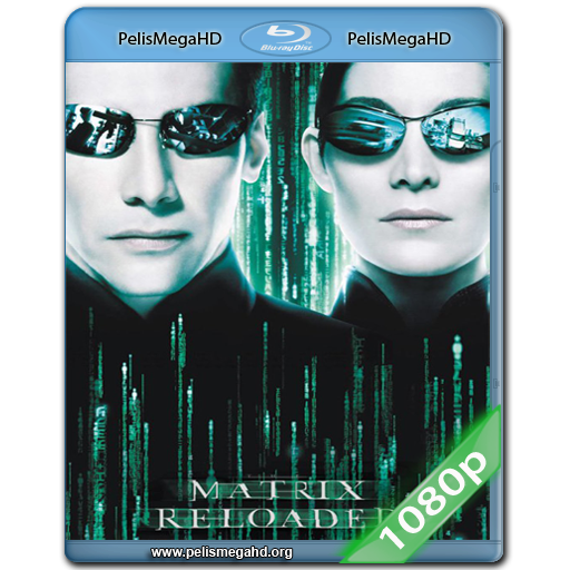MATRIX RECARGADO (2003) FULL 1080P HD MKV ESPAÑOL LATINO