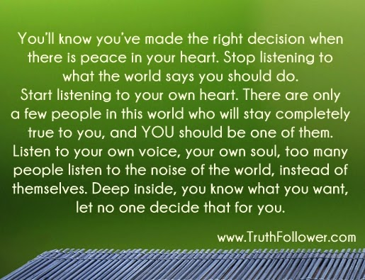 Youve Made The Right Decision When There Is Peace In Your Heart