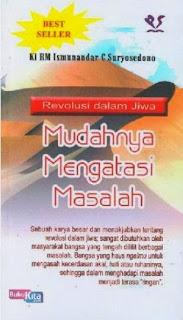 http://www.bukukita.com/Psikologi-dan-Pengembangan-Diri/Pengembangan-Diri/119473-Revolusi-Dalam-Jiwa-:-Mudahnya-Mengatasi-Masalah.html