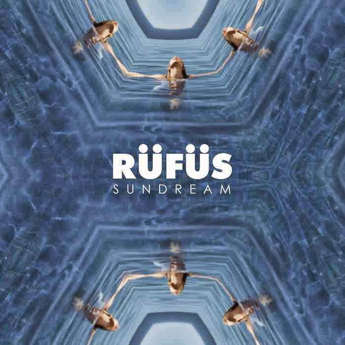 Rüfüs - Sundream (Remixes EP)