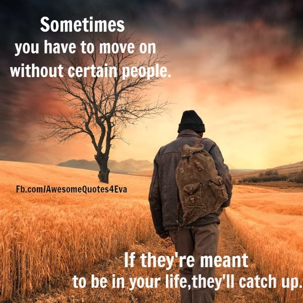 Quote For Someone Moving Away : Awesome quotes about moving on