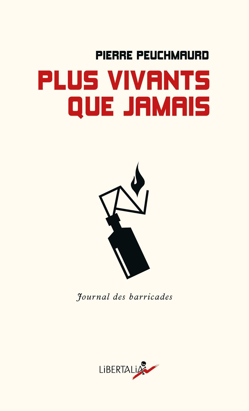 Pierre PEUCHMAURD, Plus vivants que jamais, Préface Joël GAYRAUD, Editions Libertalia, février 2018