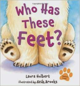 http://www.amazon.com/Who-These-Feet-Laura-Hulbert/dp/0805089071/ref=sr_1_1?ie=UTF8&qid=1420514065&sr=8-1&keywords=who+has+these+feet%3F