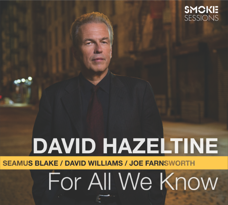 DAVID HAZELTINE:  FOR ALL WE KNOW