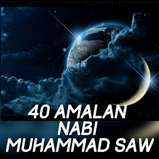 40 Amalan Muhammad S.A.W