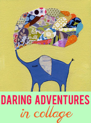 Daring adventures in collage