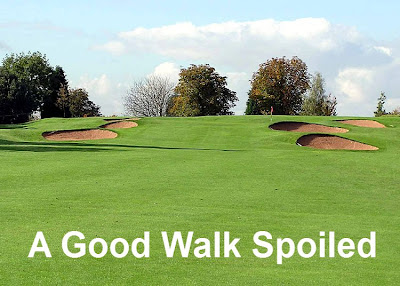 Golf a good walk spoiled