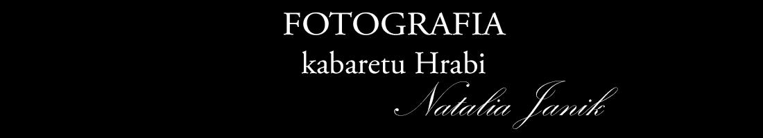 Natalia Janik | FOTOGRAFIA kabaretu Hrabi