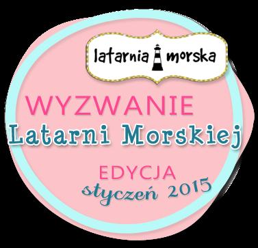 http://inspiracje.scrap.com.pl/nowe-wyzwania/wyzwanie-latarni-morskiej-styczen-2015/