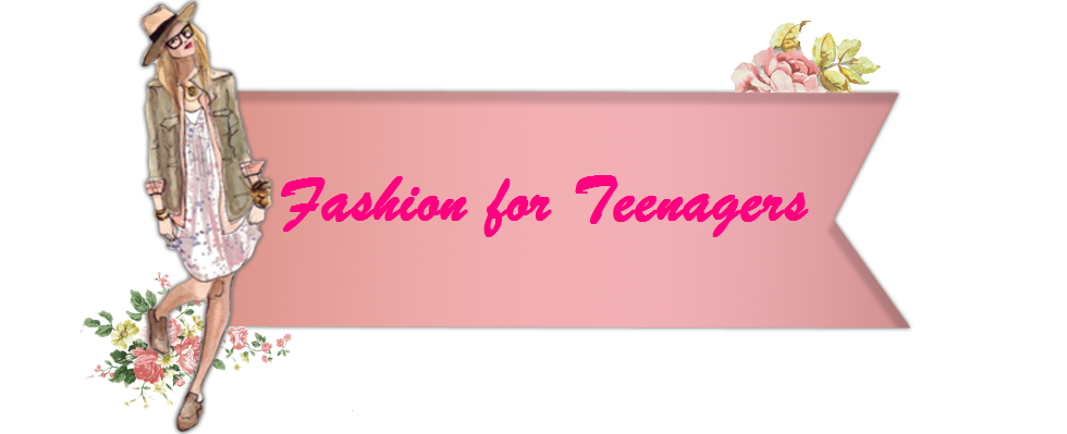Fashion for teenagers
