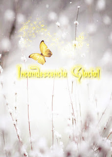 Incandescencia Glacial ~ By:NatalieMars♥