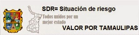 Valor por Tamaulipas: [RED INTEGRAL DE REPORTE DE SDR]