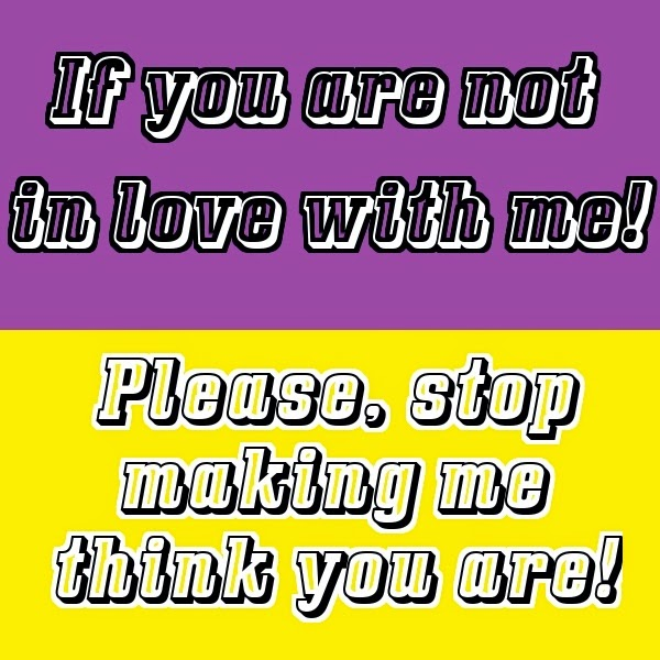 If you are not in love with me, love quote