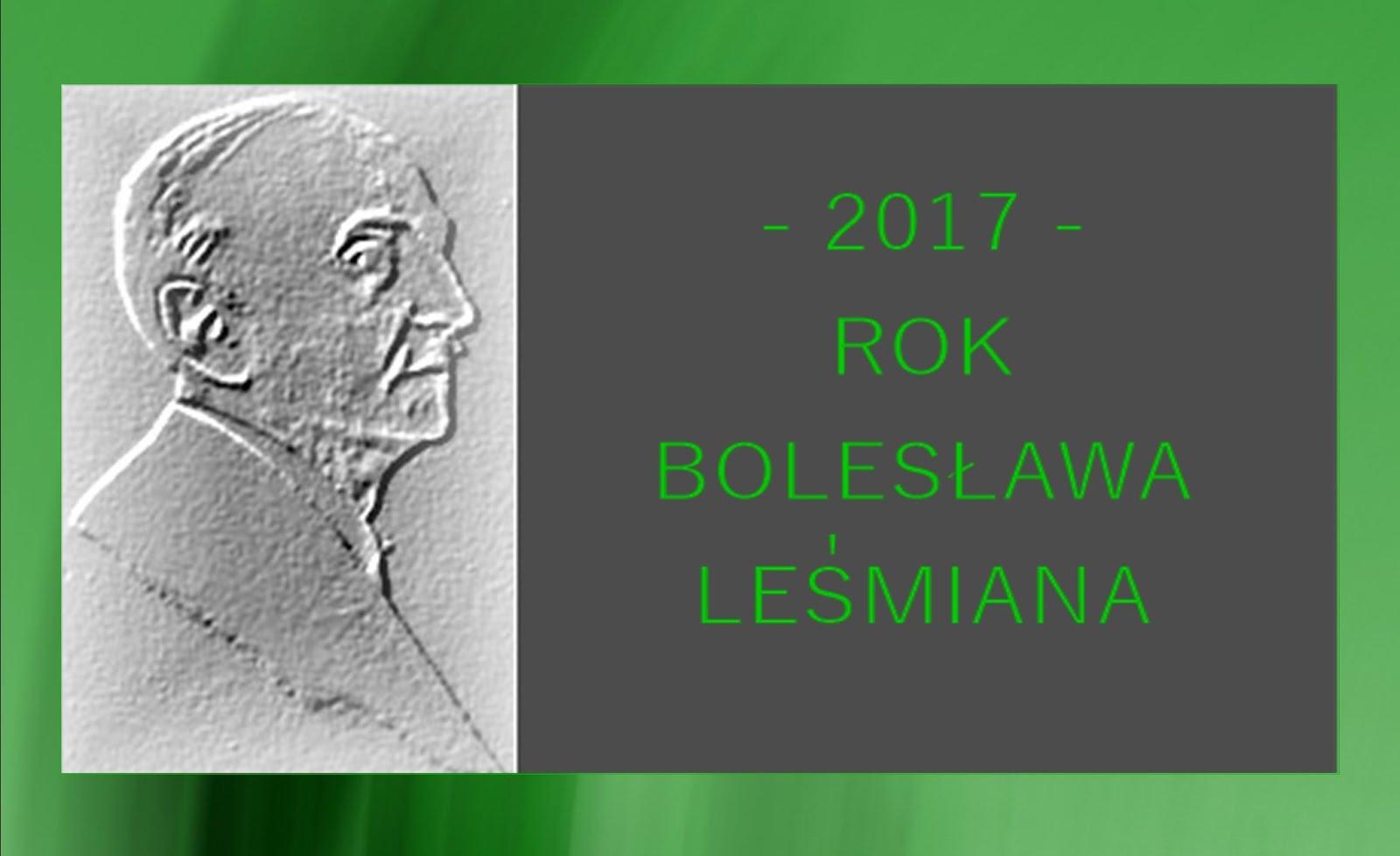 2017 jest nieoficjalnym Rokiem Leśmianowskim