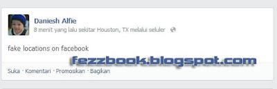 Cara Update Status Facebook Via Lokasi Dan Seluler Palsu
