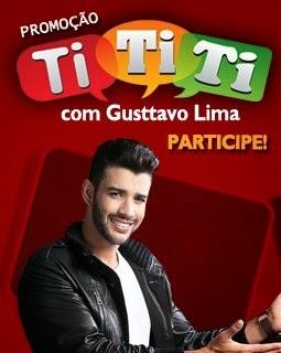"Promoção ""Ti Ti Ti com Gusttavo Lima"""