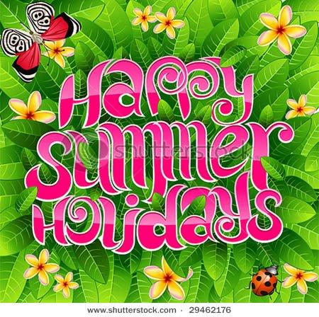 HAPPY SUMMER HOLIDAYS By Geta 5A Hi Friends