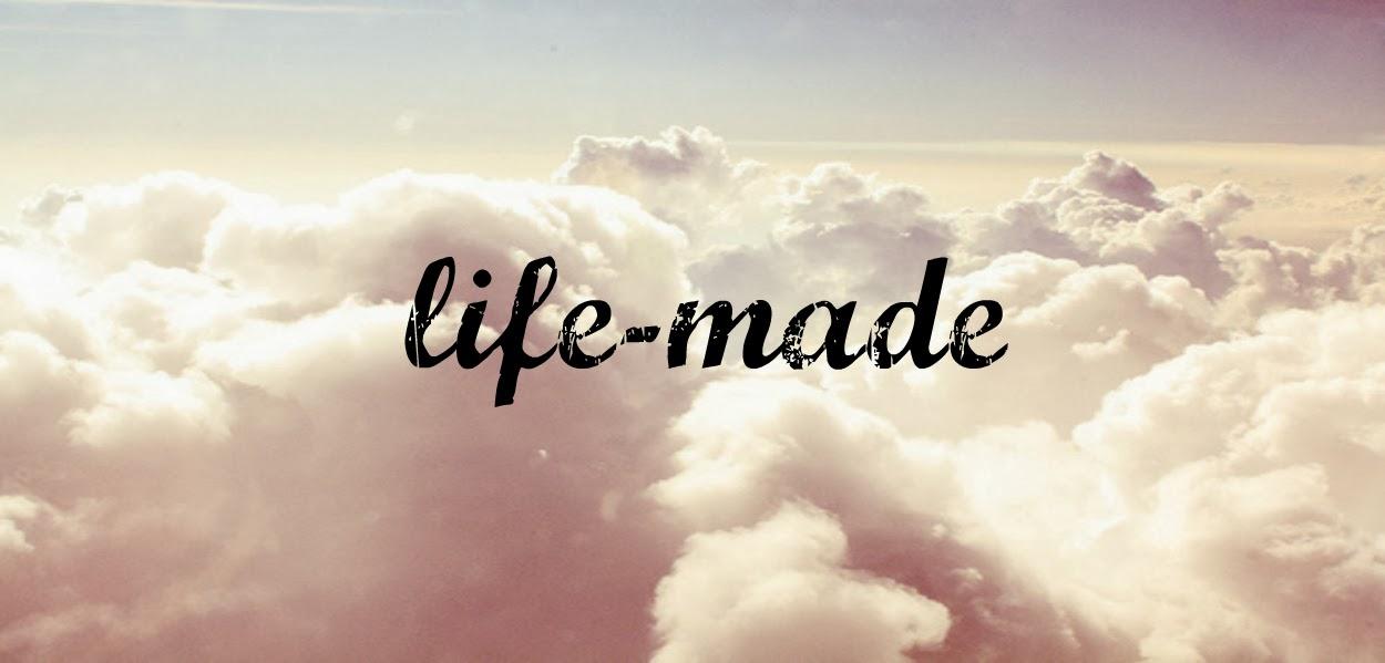 life-made