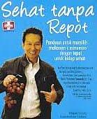 AJIBAYUSTORE  Judul Buku : Sehat Tanpa Repot – Panduan untuk memilih makanan & minuman dengan tepat untuk hidup sehat Pengarang : Yohanes Sunardi Penerbit : ANDI