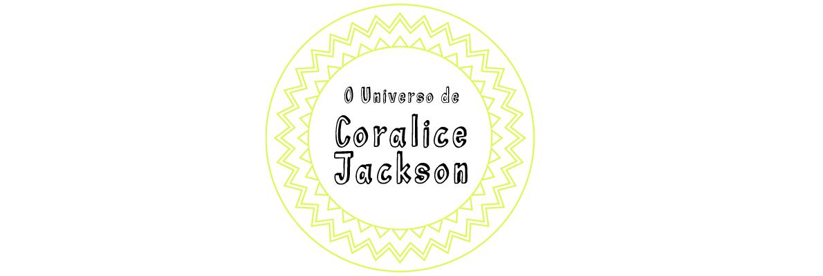 O Universo de Coralice Jackson
