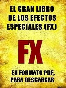 MANUAL DE EFECTOS ESPECIALES ( FX )