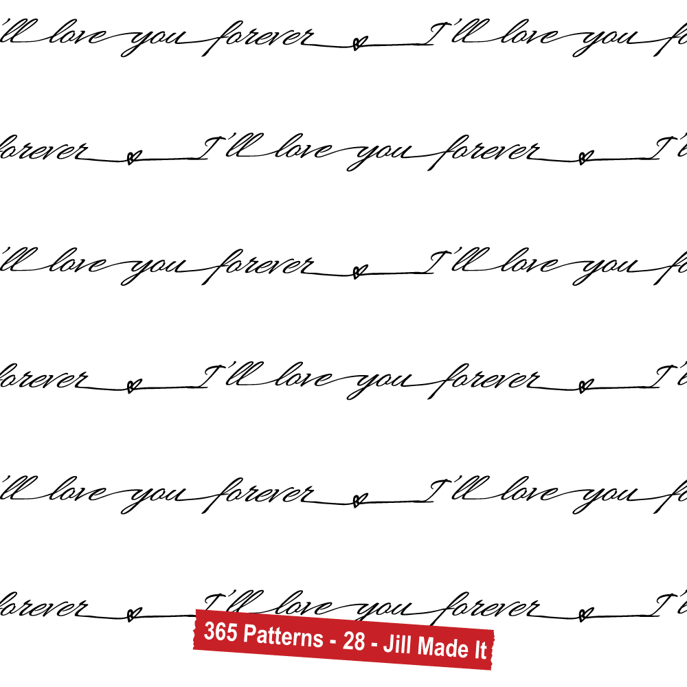 365 Patterns:  I'll Love You Forever