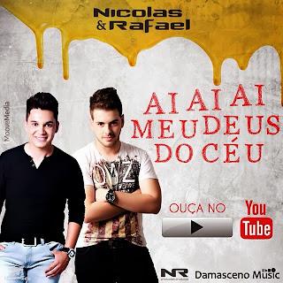 Nicolas+e+Rafael+ +Ai+Ai+Ai+Meu+Deus+do+C%C3%A9u Baixar Nicolas e Rafael   Ai Ai Ai Meu Deus do Céu
