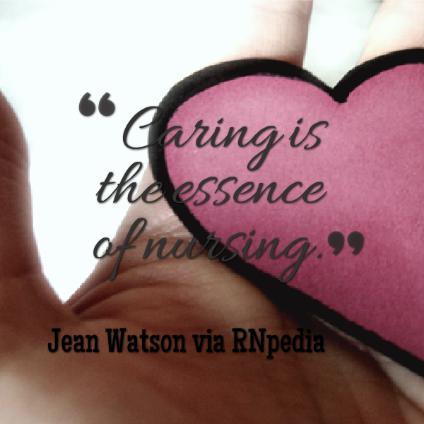 """caring is viewed as the essence Care is the essence and the dominant, distinctive and unifying feature of nursing  """"the world view of change uses the growth metaphor, and the persistence view ."""